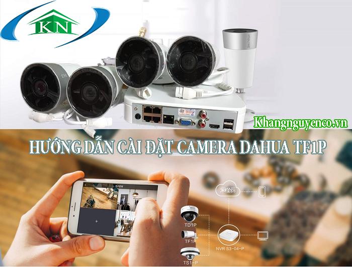 Hướng Dẫn Cài Đặt Camera Dahua TF1P