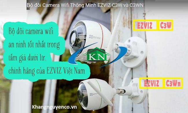 Đánh giá Camera IP Wifi  Ezviz C3W và C3WN